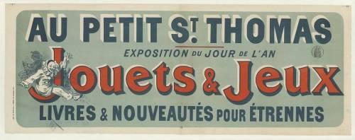 Au Petit Saint-Thomas, exposition du jour de l'an, Jouets & jeux, livres et nouveautés pour étrennes (Chéret Jules) - Muzeo.com