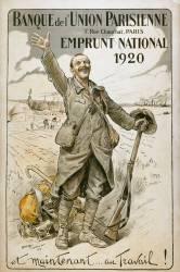 Banque de l'Union parisienne : emprunt national 1920. Et maintenant...au travail! (anonyme) - Muzeo.com
