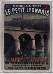 Dimanche 24 février Le petit Lyonnais commencera La Mort qui trompe grand roman nouveau par Alexis Bouvier (Meyer Henri) - Muzeo.com