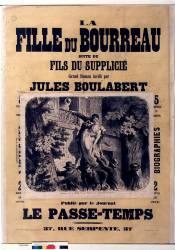 La Fille du bourreau suite du Fils du supplicié... par Jules Boulabert, publié par le journal Le Passe-temps (Belin Auguste (18..-18..)....) - Muzeo.com
