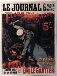 Le Journal publie Fleur de Bagne grand roman par Mr. Goron et Emile Gautier (Balluriau Paul) - Muzeo.com