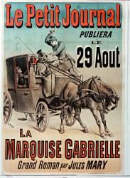 Le Petit journal publiera le 29 août La marquise Gabrielle, grand roman par Jules Mary (Meyer Henri (1844-1899)....) - Muzeo.com