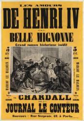 Les Amours d'Henri IV et de la belle mignonne, grand roman historique inédit par Chardall..., publié par le journal le Conteur, bureaux : rue Serpente, 37, à Paris... (Belin Auguste (18..-18..)....) - Muzeo.com