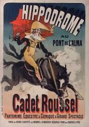 Hippodrome au Pont de l'Alma : Cadet-Roussel, pantomime équestre et comique à grand spectacle... (Chéret Jules) - Muzeo.com